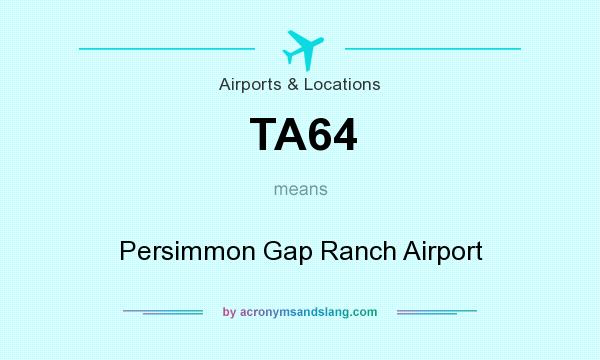 What does TA64 mean? It stands for Persimmon Gap Ranch Airport