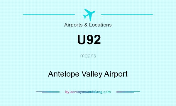 What does U92 mean? It stands for Antelope Valley Airport