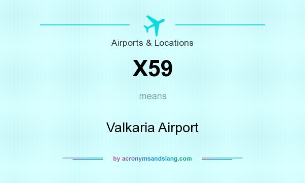 What does X59 mean? It stands for Valkaria Airport