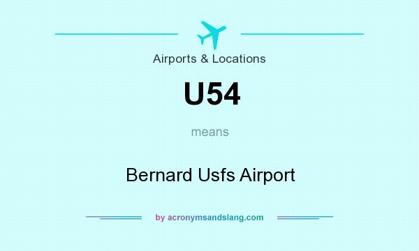 What does U54 mean? It stands for Bernard Usfs Airport