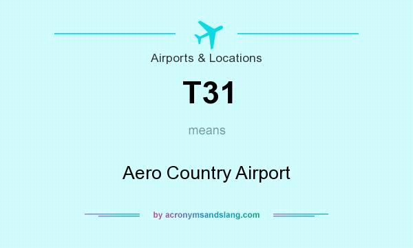 What does T31 mean? It stands for Aero Country Airport
