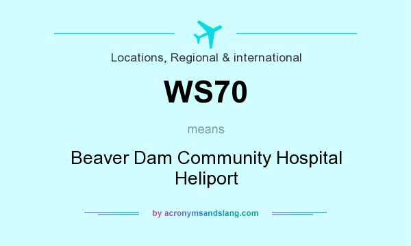 What does WS70 mean? It stands for Beaver Dam Community Hospital Heliport