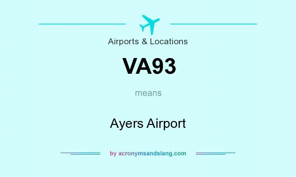 What does VA93 mean? It stands for Ayers Airport
