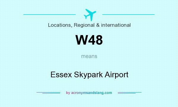 What does W48 mean? It stands for Essex Skypark Airport