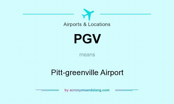 What does PGV mean? It stands for Pitt-greenville Airport