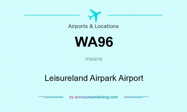 What does WA96 mean? It stands for Leisureland Airpark Airport