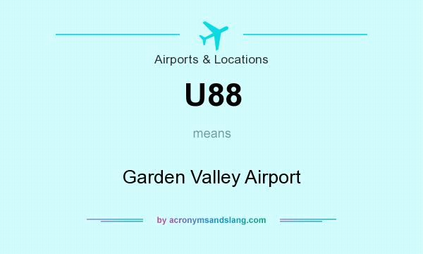 What does U88 mean? It stands for Garden Valley Airport