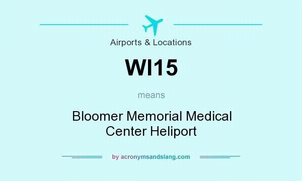 What does WI15 mean? It stands for Bloomer Memorial Medical Center Heliport