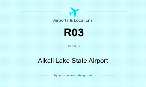What does R03 mean? It stands for Alkali Lake State Airport