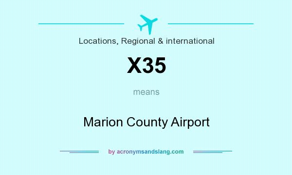 What does X35 mean? It stands for Marion County Airport