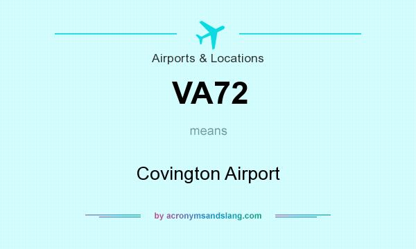 What does VA72 mean? It stands for Covington Airport
