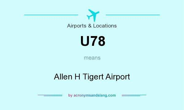 What does U78 mean? It stands for Allen H Tigert Airport