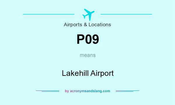 What does P09 mean? It stands for Lakehill Airport