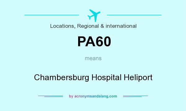 What does PA60 mean? It stands for Chambersburg Hospital Heliport