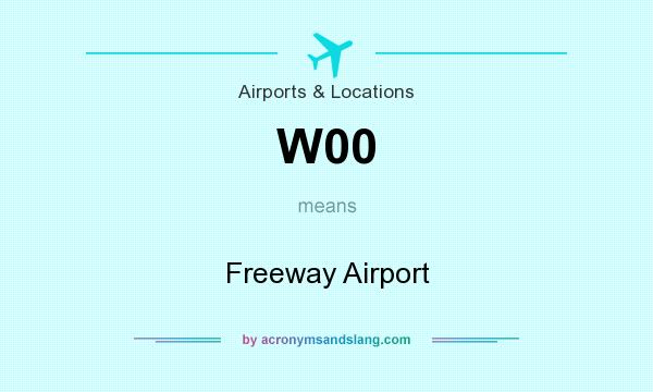 What does W00 mean? It stands for Freeway Airport