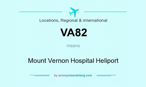 What does VA82 mean? It stands for Mount Vernon Hospital Heliport