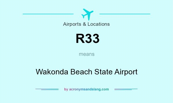 What does R33 mean? It stands for Wakonda Beach State Airport