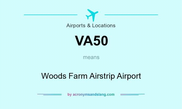What does VA50 mean? It stands for Woods Farm Airstrip Airport