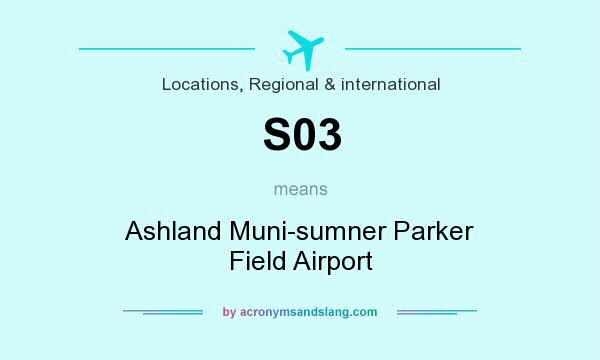 What does S03 mean? It stands for Ashland Muni-sumner Parker Field Airport