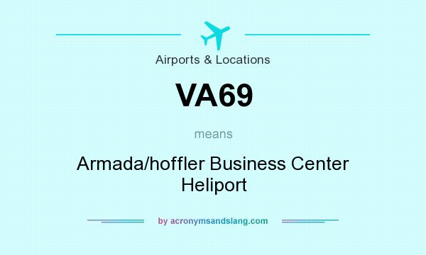 What does VA69 mean? It stands for Armada/hoffler Business Center Heliport