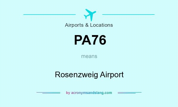 What does PA76 mean? It stands for Rosenzweig Airport