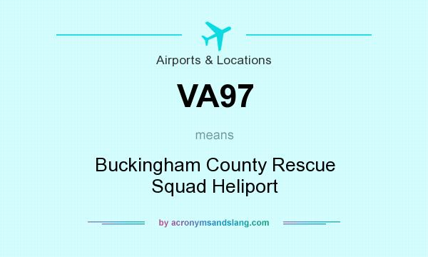 What does VA97 mean? It stands for Buckingham County Rescue Squad Heliport