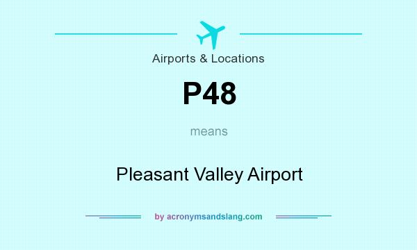 What does P48 mean? It stands for Pleasant Valley Airport