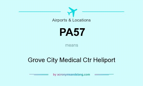 What does PA57 mean? It stands for Grove City Medical Ctr Heliport
