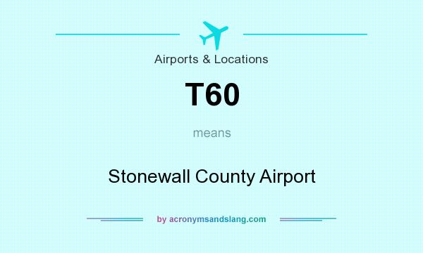 What does T60 mean? It stands for Stonewall County Airport