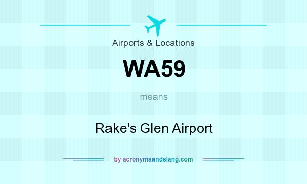 What does WA59 mean? It stands for Rake`s Glen Airport