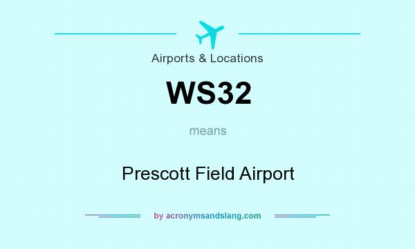 What does WS32 mean? It stands for Prescott Field Airport