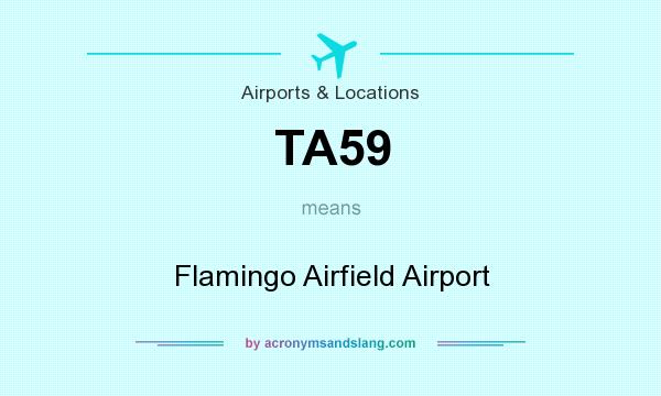 What does TA59 mean? It stands for Flamingo Airfield Airport