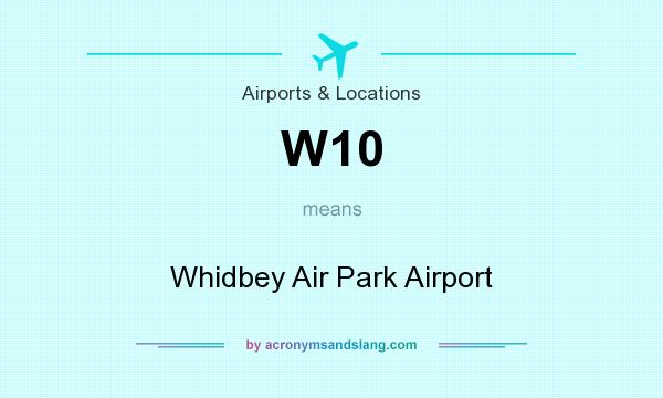 What does W10 mean? It stands for Whidbey Air Park Airport