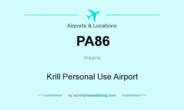 What does PA86 mean? It stands for Krill Personal Use Airport
