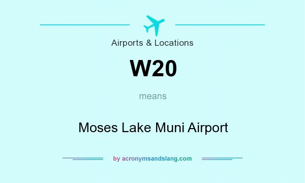 What does W20 mean? It stands for Moses Lake Muni Airport