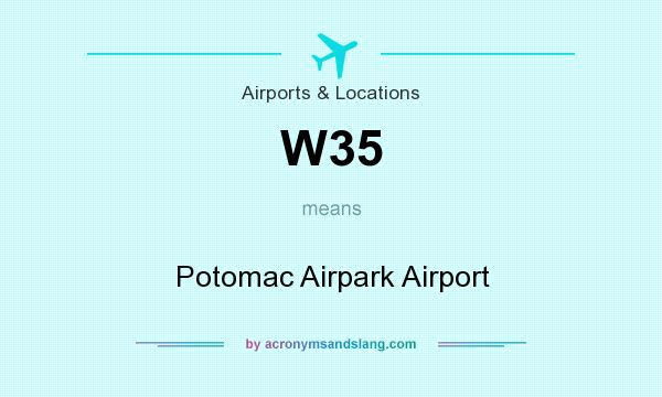 What does W35 mean? It stands for Potomac Airpark Airport