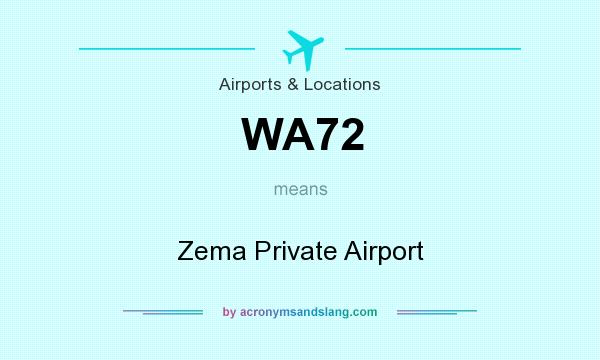 What does WA72 mean? It stands for Zema Private Airport