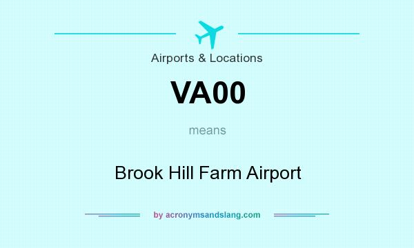 What does VA00 mean? It stands for Brook Hill Farm Airport