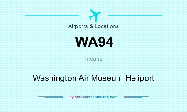 What does WA94 mean? It stands for Washington Air Museum Heliport