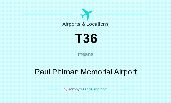 What does T36 mean? It stands for Paul Pittman Memorial Airport