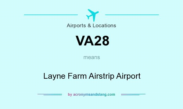 What does VA28 mean? It stands for Layne Farm Airstrip Airport