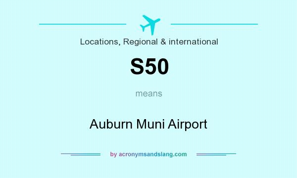 What does S50 mean? It stands for Auburn Muni Airport