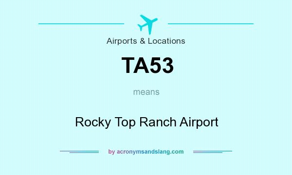 What does TA53 mean? It stands for Rocky Top Ranch Airport