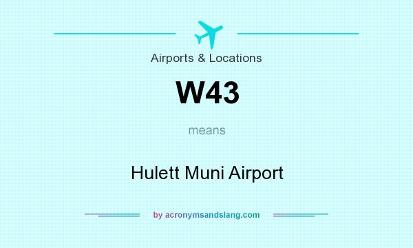 What does W43 mean? It stands for Hulett Muni Airport