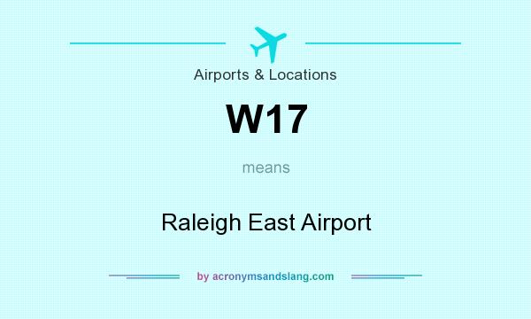 What does W17 mean? It stands for Raleigh East Airport