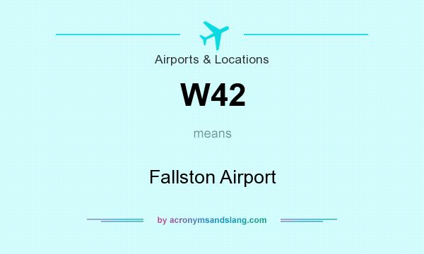 What does W42 mean? It stands for Fallston Airport