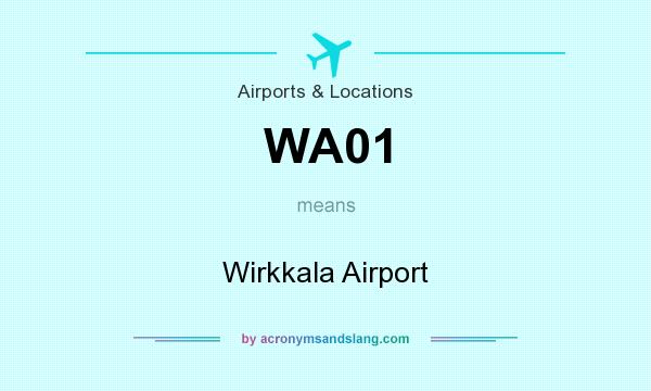 What does WA01 mean? It stands for Wirkkala Airport
