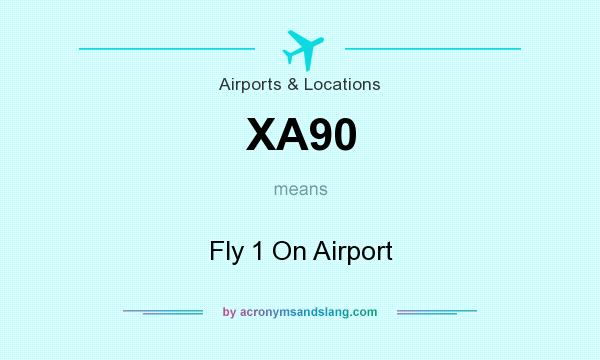 What does XA90 mean? It stands for Fly 1 On Airport