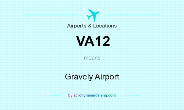 What does VA12 mean? It stands for Gravely Airport