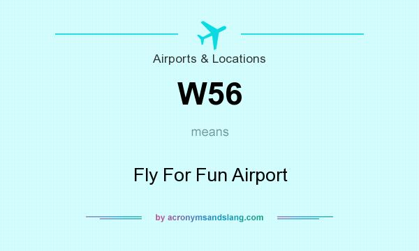 What does W56 mean? It stands for Fly For Fun Airport
